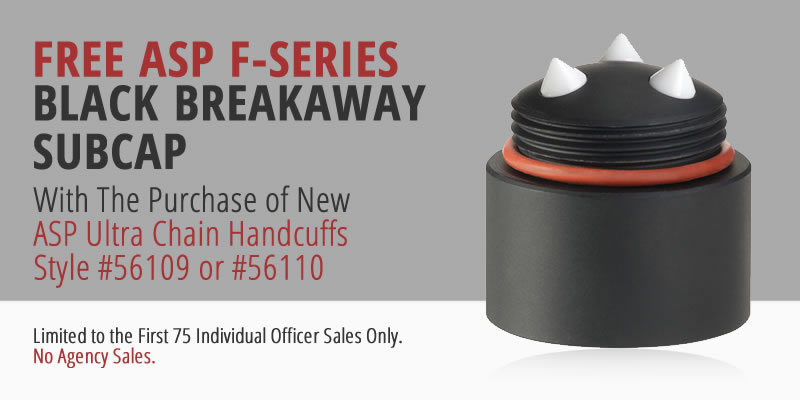 Receive a free ASP F-Series Black Breakaway Subcap with the purchase of select ASP Ultra Chain Handcuffs
