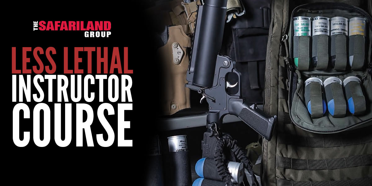 Safariland Less Lethal Instructor Course